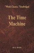 The Time Machine (World Classics, Unabridged)