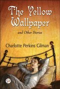 Yellow Wallpaper and Other Stories