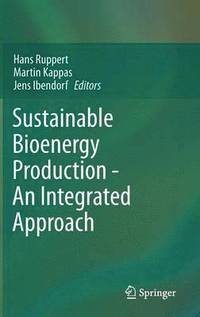 Sustainable Bioenergy Production - An Integrated Approach