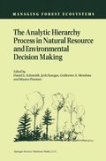 Analytic Hierarchy Process in Natural Resource and Environmental Decision Making