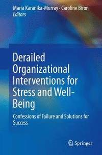 Derailed Organizational Interventions for Stress and Well-Being