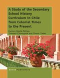 Study of the Secondary School History Curriculum in Chile from Colonial Times to the Present