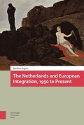 The Netherlands and European Integration, 1950 to Present