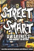 Street Smart Awareness and Inquiry-in-Action