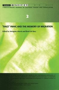 'Race' Panic and the Memory of Migration