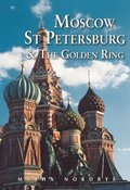 Moscow St. Petersburg &; the Golden Ring
