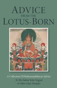 Advice from the Lotus-Born