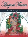 Magical Fairies: Adult Coloring Book