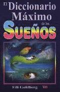 Diccionario Maximo de Los Suenos: The Ultimate Dream Interpretation Dictionary.