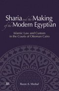 Sharia and the Making of the Modern Egyptian