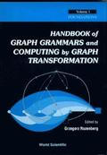 Handbook Of Graph Grammars And Computing By Graph Transformation, Vol 1: Foundations