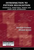 Introduction To Pattern Recognition: Statistical, Structural, Neural And Fuzzy Logic Approaches