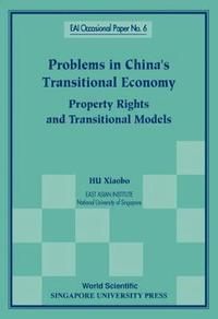 Problems In China's Transitional Economy: Property Rights And Transitional Models