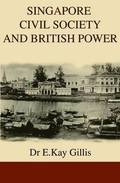 Singapore Civil Society and British Power