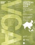 Vertical Cities Asia: International Design Competition and Symposium 2013
