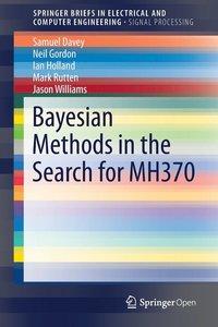 Bayesian Methods in the Search for MH370 av Neil Gordon, Ian Holland, Jason  Williams, Samuel Davey (Häftad)