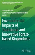 Environmental Impacts of Traditional and Innovative Forest-based Bioproducts