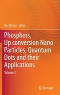 Phosphors, Up Conversion Nano Particles, Quantum Dots and Their Applications