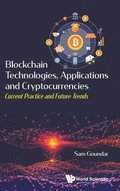Blockchain Technologies, Applications And Cryptocurrencies: Current Practice And Future Trends