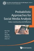 Probabilistic Approaches For Social Media Analysis: Data, Community And Influence
