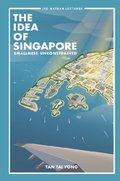Idea Of Singapore, The: Smallness Unconstrained