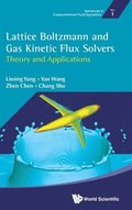 Lattice Boltzmann And Gas Kinetic Flux Solvers: Theory And Applications
