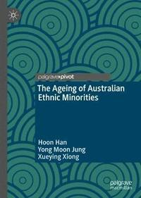 The Ageing of Australian Ethnic Minorities