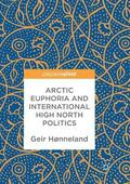 Arctic Euphoria and International High North Politics