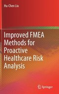 Improved FMEA Methods for Proactive Healthcare Risk Analysis