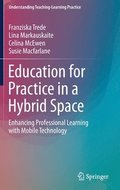 Education for Practice in a Hybrid Space