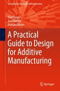 Practical Guide to Design for Additive Manufacturing