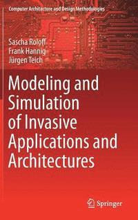 Modeling and Simulation of Invasive Applications and Architectures