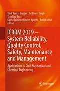ICRRM 2019 - System Reliability, Quality Control, Safety, Maintenance and Management