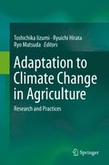 Adaptation to Climate Change in Agriculture