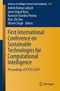 First International Conference on Sustainable Technologies for Computational Intelligence