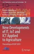 New Developments of IT, IoT and ICT Applied to Agriculture