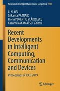 Recent Developments in Intelligent Computing, Communication and Devices