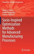 Socio-Inspired Optimization Methods for Advanced Manufacturing Processes