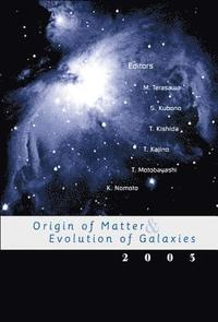 Origin Of Matter And Evolution Of Galaxies 2003