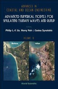 Advanced Numerical Models For Simulating Tsunami Waves And Runup