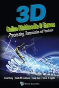 3d Online Multimedia And Games: Processing, Visualization And Transmission