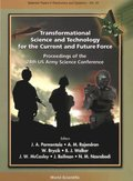 Transformational Science And Technology For The Current And Future Force (With Cd-rom) - Proceedings Of The 24th Us Army Science Conference