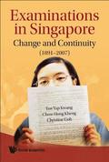 Examinations In Singapore: Change And Continuity (1891-2007)