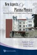New Aspects Of Plasma Physics - Proceedings Of The 2007 Ictp Summer College On Plasma Physics