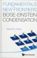 Fundamentals And New Frontiers Of Bose-einstein Condensation
