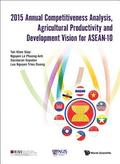 2015 Annual Competitiveness Analysis, Agricultural Productivity And Development Vision For Asean-10