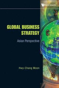 Global Business Strategy: Asian Perspective