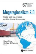 Megaregionalism 2.0: Trade  And Innovation Within Global Networks
