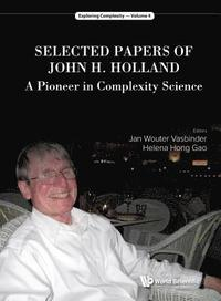 Selected Papers Of John H. Holland: A Pioneer In Complexity Science