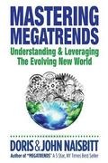Mastering Megatrends: Understanding And Leveraging The Evolving New World